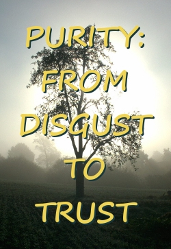 Purity: from disgust to trust