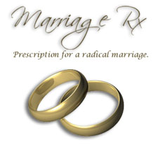 Prescription for a radical marriage